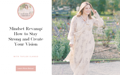Mindset Revamp: How to Stay Strong and Create Your Vision