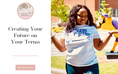 Creating Your Future on Your Terms with Angela Cooper
