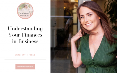 Understanding Your Finances in Business with Katie Ferro