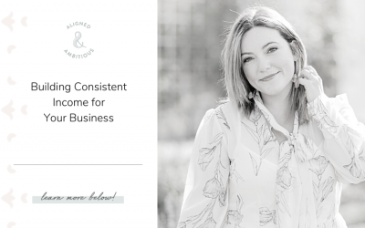 Building Consistent Income for Your Business