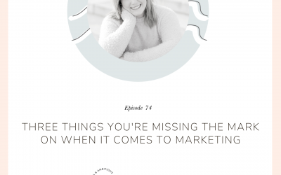 Three Things You're Missing the Mark On When It Comes to Marketing