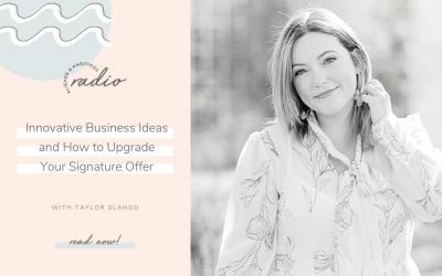 Innovative Business Ideas and How to Upgrade Your Signature Offer