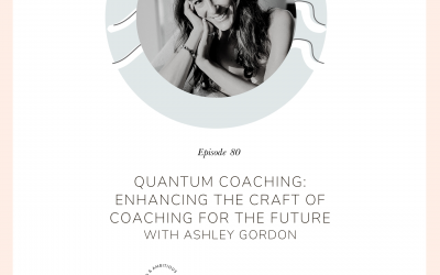 Quantum Coaching: Enhancing the Craft of Coaching for the Future
