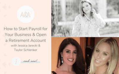 How to Start Payroll for Your Business & Open a Retirement Account with Jessica Jarecki & Taylor Schlenker