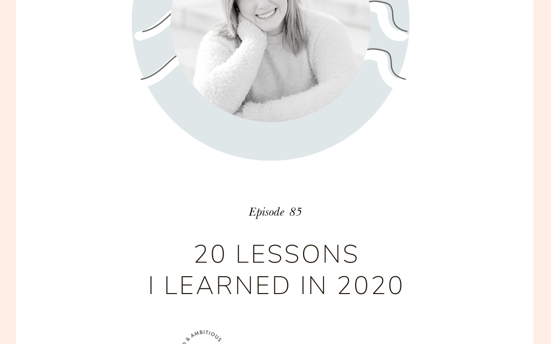 20 Lessons I Learned In 2020
